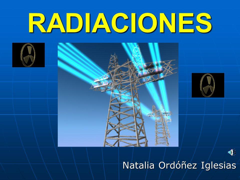 RADIACIONES Natalia Ordóñez Iglesias