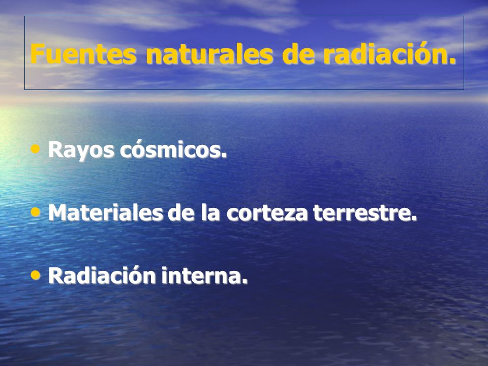Fuentes naturales de radiación. Rayos cósmicos. Rayos cósmicos.