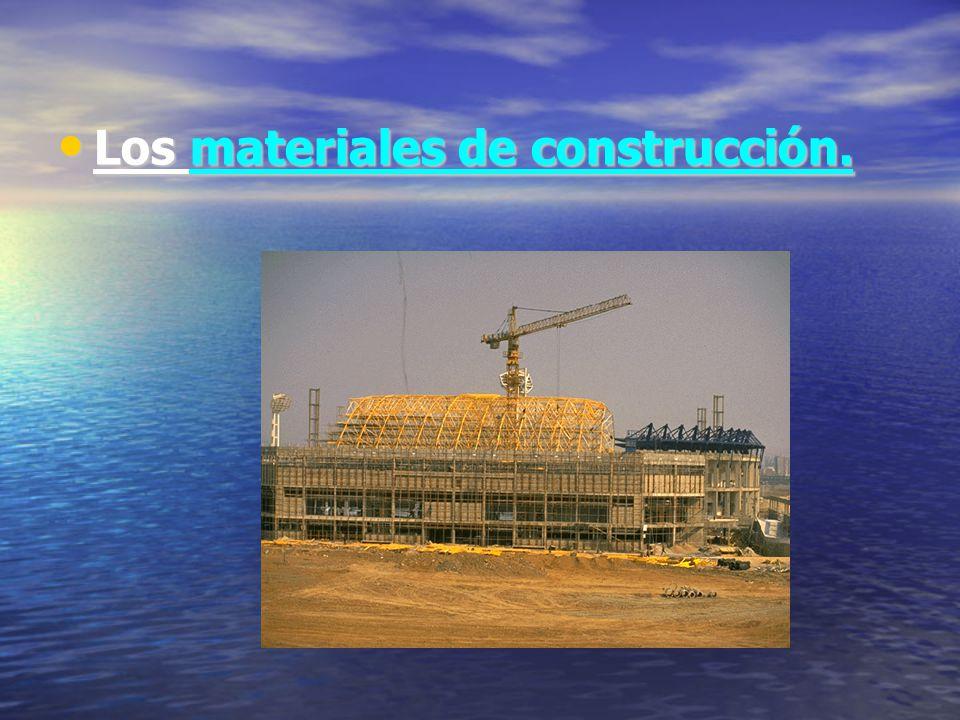 Los materiales de construcción. Los materiales de construcción.