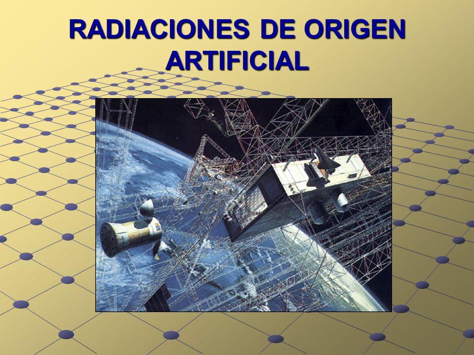 RADIACIONES DE ORIGEN ARTIFICIAL