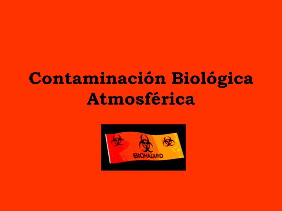 La contaminación biológica se define como la presencia de contaminantes en el aire de bioaerosoles que pueden provocar efectos nocivos sobre las personas, ecosistemas o bien de cualquier naturaleza