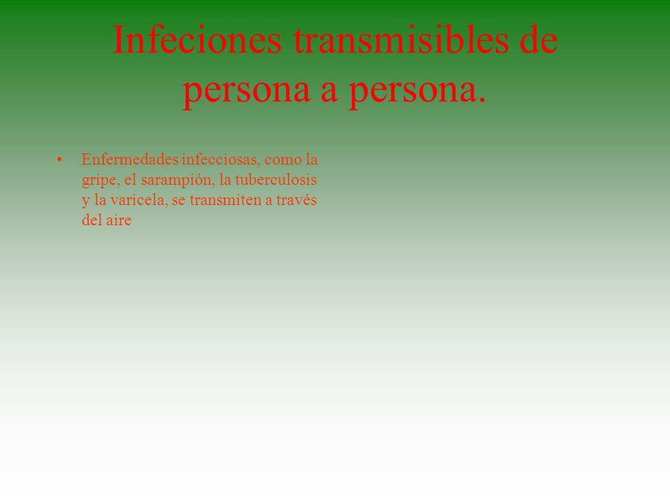 Infeciones no transmisibles de persona a persona.