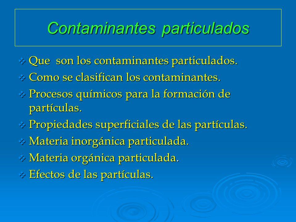 Contaminación atmosférica Contaminantes particulados Contaminantes particulados Ana Lestón Martínez.