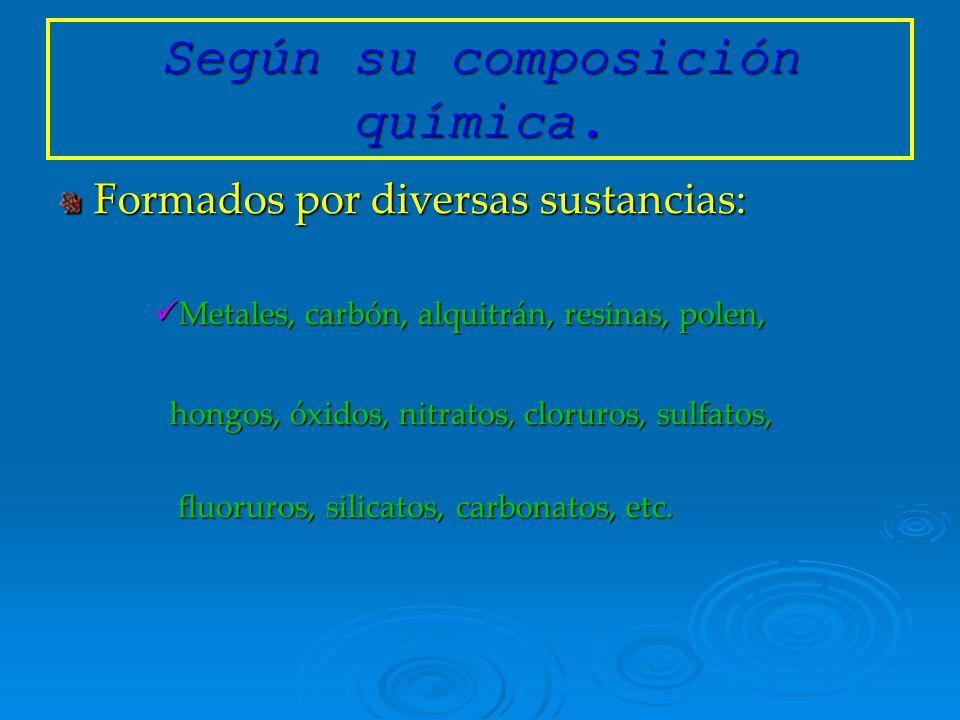 Clasificación de los contaminantes Según su composición química. Según su origen. Según su tamaño.