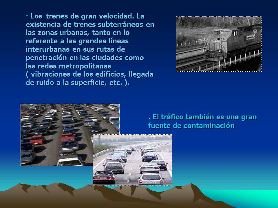· Construcción de casas y edificios. · Lugares donde existen aeropuertos. El impacto de las aeronaves, no se limita a las proximidades de los grandes