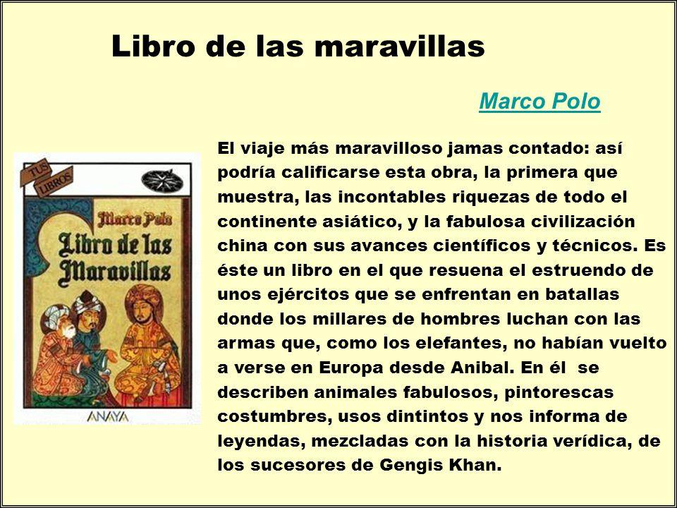 Libro de las maravillas Marco Polo El viaje más maravilloso jamas contado: así podría calificarse esta obra, la primera que muestra, las incontables r