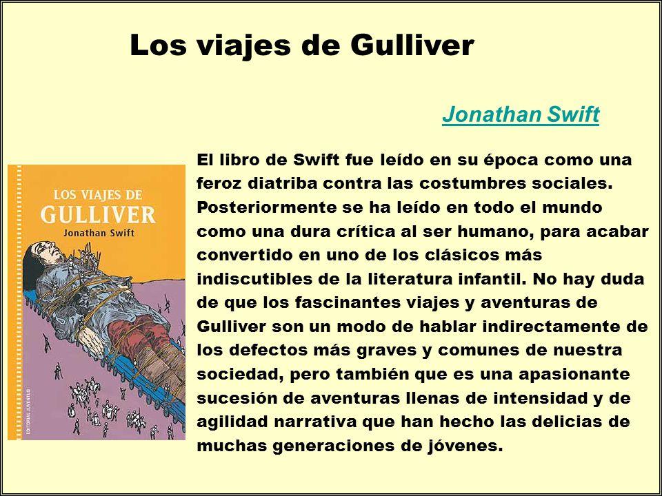 El libro de Swift fue leído en su época como una feroz diatriba contra las costumbres sociales. Posteriormente se ha leído en todo el mundo como una d