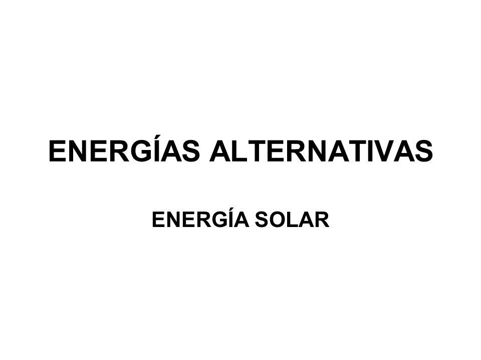 ENERGÍAS ALTERNATIVAS ENERGÍA SOLAR