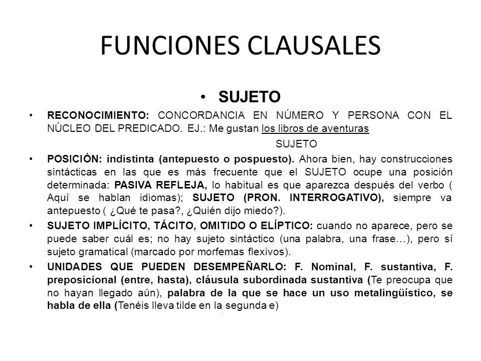 FUNCIONES CLAUSALES SUJETO RECONOCIMIENTO: CONCORDANCIA EN NÚMERO Y PERSONA CON EL NÚCLEO DEL PREDICADO.