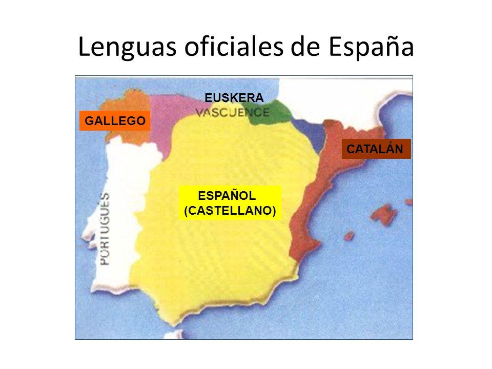 Lenguas oficiales de España GALLEGO EUSKERA ESPAÑOL (CASTELLANO) CATALÁN