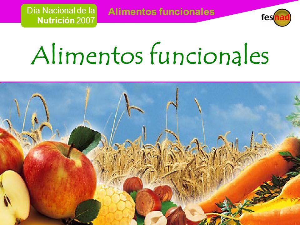 Alimentos funcionales Día Nacional de la Nutrición 2007 Alimentos funcionales