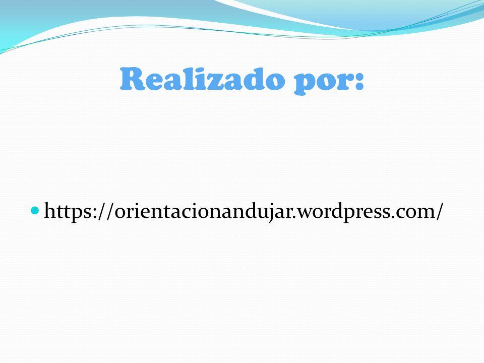 Realizado por: https://orientacionandujar.wordpress.com/