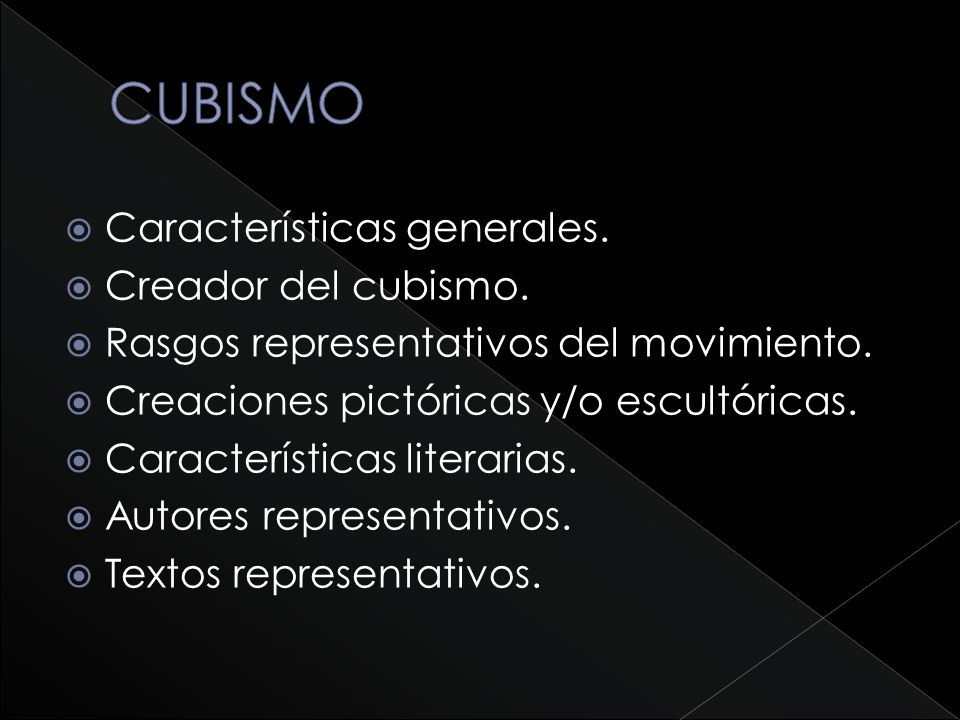 Características generales. Creador del cubismo. Rasgos representativos del movimiento. Creaciones pictóricas y/o escultóricas. Características literar