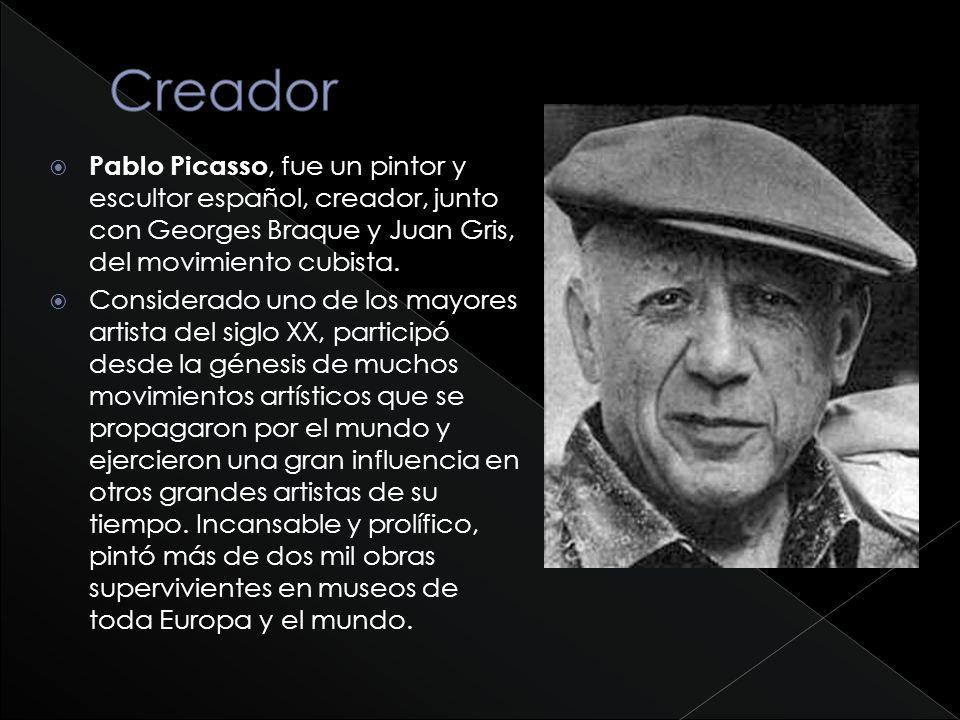 Pablo Picasso, fue un pintor y escultor español, creador, junto con Georges Braque y Juan Gris, del movimiento cubista. Considerado uno de los mayores