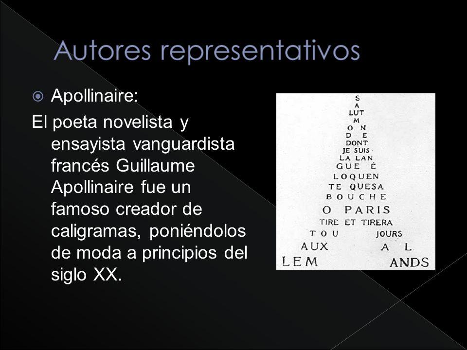 Apollinaire: El poeta novelista y ensayista vanguardista francés Guillaume Apollinaire fue un famoso creador de caligramas, poniéndolos de moda a prin