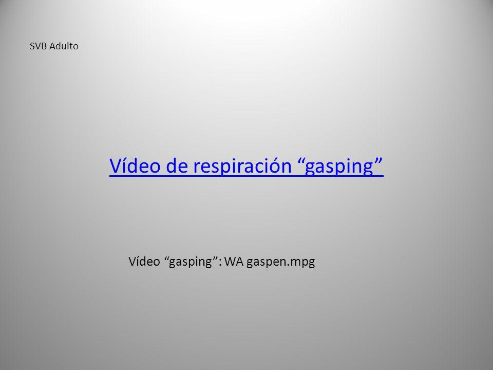 SVB Adulto Vídeo de respiración gasping Vídeo gasping: WA gaspen.mpg