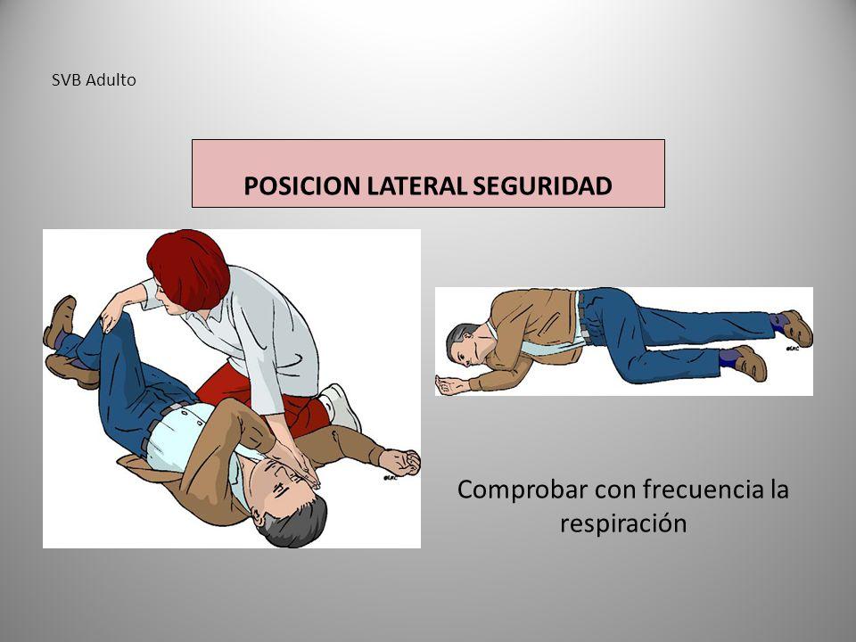 SVB Adulto POSICION LATERAL SEGURIDAD Comprobar con frecuencia la respiración