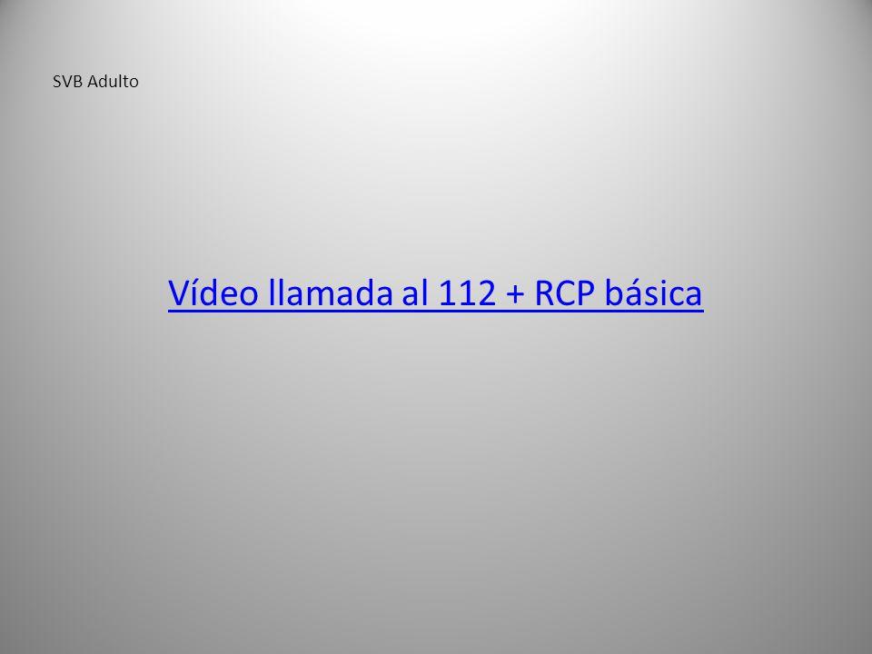 SVB Adulto Vídeo llamada al 112 + RCP básica