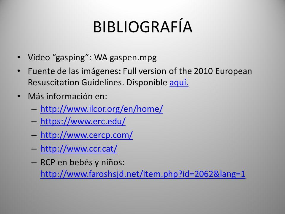 Vídeo gasping: WA gaspen.mpg Fuente de las imágenes: Full version of the 2010 European Resuscitation Guidelines. Disponible aquí.aquí. Más información