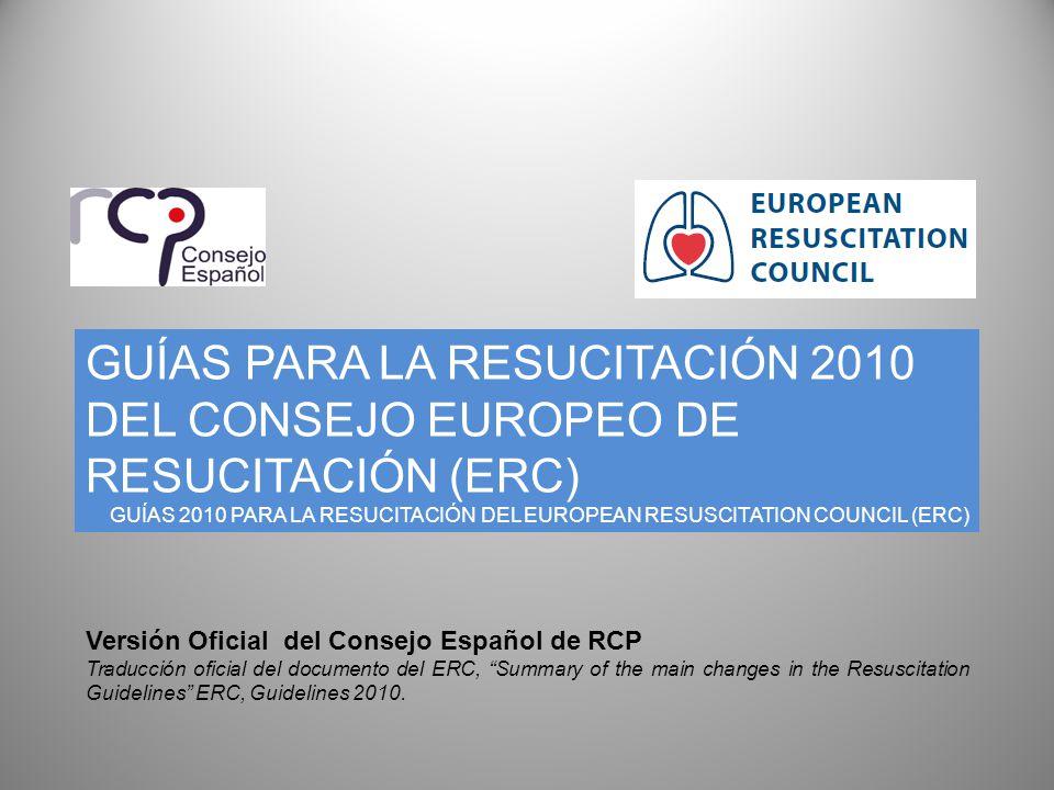 GUÍAS PARA LA RESUCITACIÓN 2010 DEL CONSEJO EUROPEO DE RESUCITACIÓN (ERC) GUÍAS 2010 PARA LA RESUCITACIÓN DEL EUROPEAN RESUSCITATION COUNCIL (ERC) Ver
