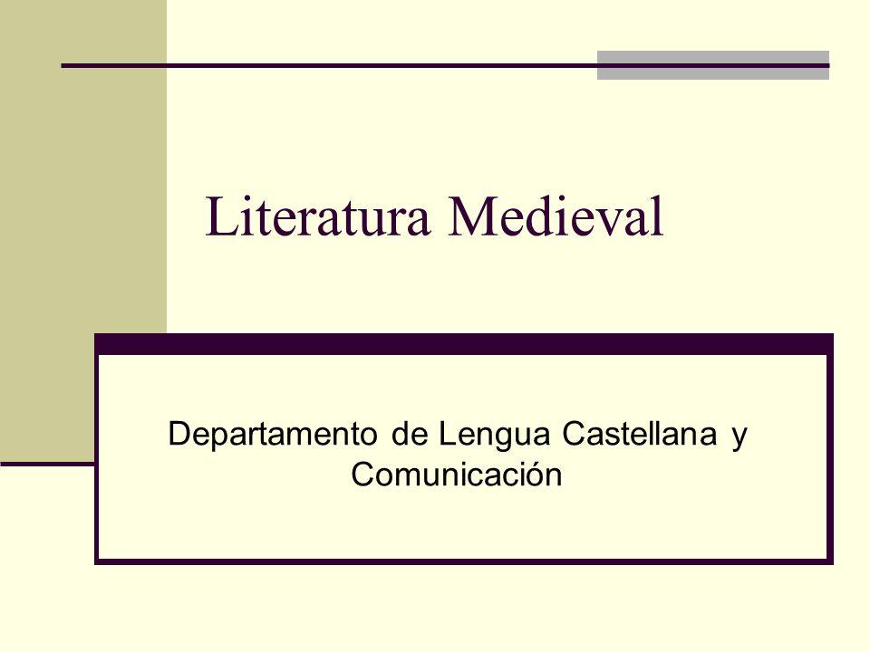 Literatura Medieval Departamento de Lengua Castellana y Comunicación