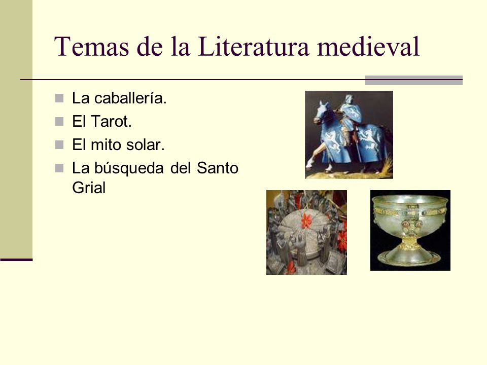 Temas de la Literatura medieval La caballería. El Tarot. El mito solar. La búsqueda del Santo Grial