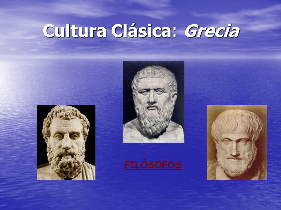 Cultura Clásica: Grecia FILÓSOFOS