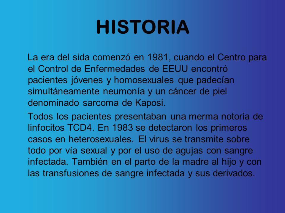 HISTORIA La era del sida comenzó en 1981, cuando el Centro para el Control de Enfermedades de EEUU encontró pacientes jóvenes y homosexuales que padecían simultáneamente neumonía y un cáncer de piel denominado sarcoma de Kaposi.
