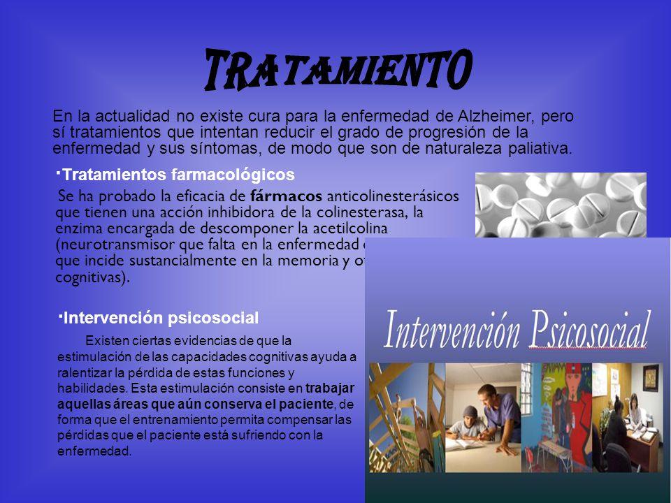 · Tratamientos farmacológicos Se ha probado la eficacia de fármacos anticolinesterásicos que tienen una acción inhibidora de la colinesterasa, la enzi