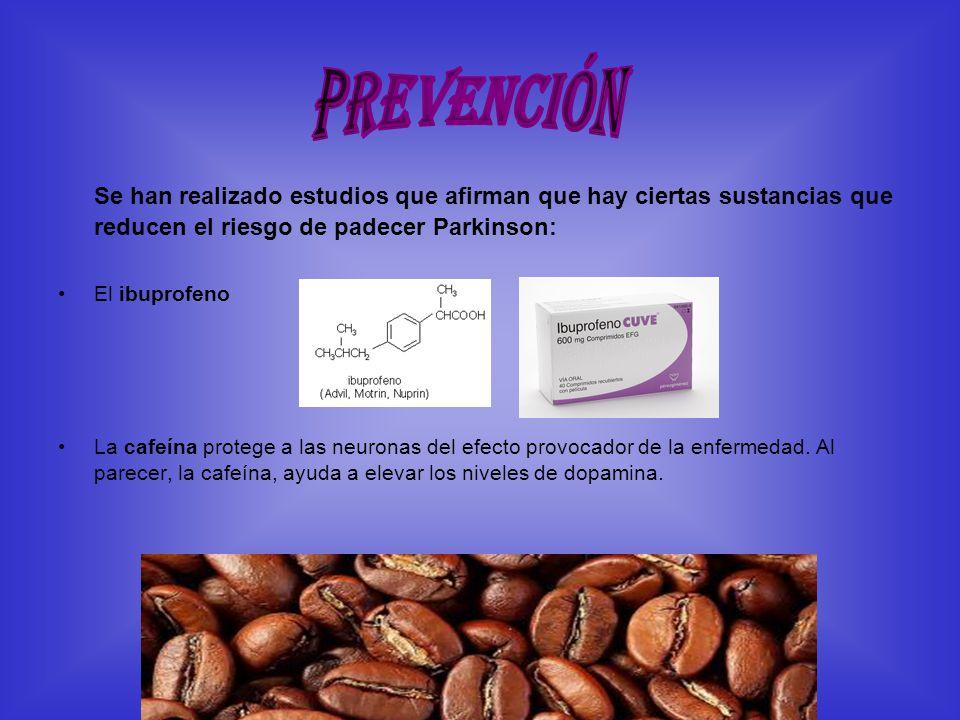 Se han realizado estudios que afirman que hay ciertas sustancias que reducen el riesgo de padecer Parkinson: El ibuprofeno La cafeína protege a las ne