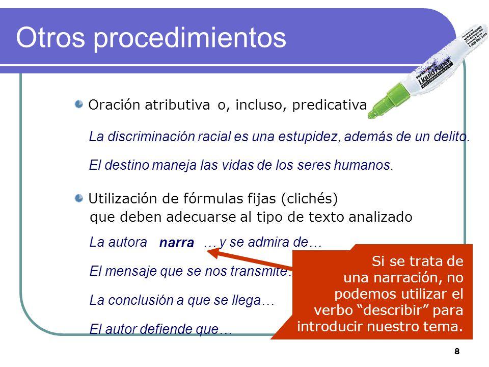 7 Procedimiento clásico Sustantivo abstracto Lázaro, F. (1970Lázaro, F. (1970) Adyacente + … Frustraciónde Yermapor su esterilidad La frase resultante