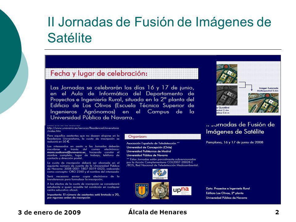 3 de enero de 2009 Álcala de Henares3 II Jornadas de Fusión de Imágenes de Satélite