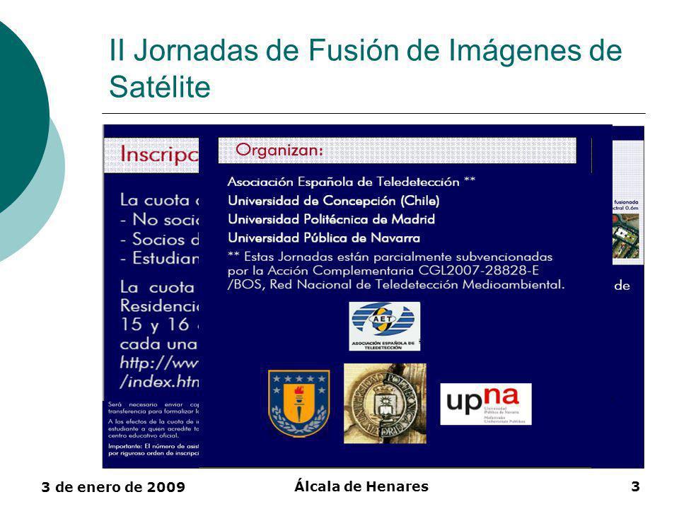3 de enero de 2009 Álcala de Henares14 II Jornadas de Fusión de Imágenes de Satélite