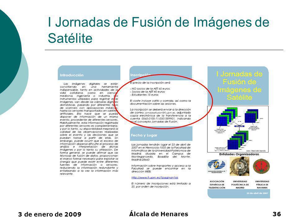 3 de enero de 2009 Álcala de Henares36 I Jornadas de Fusión de Imágenes de Satélite