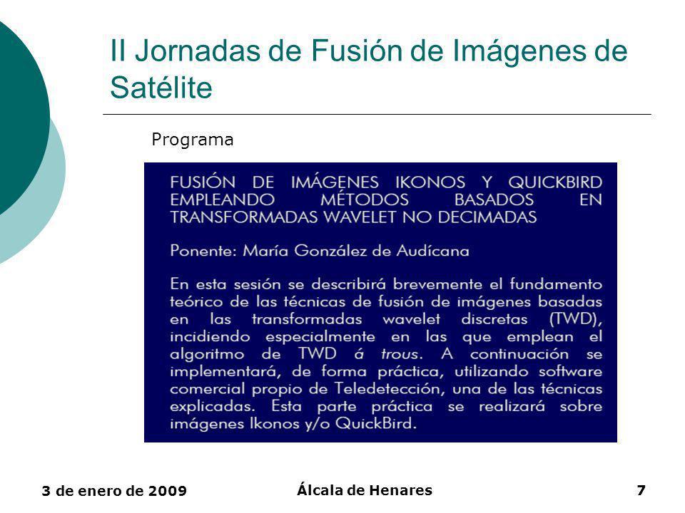 3 de enero de 2009 Álcala de Henares8 II Jornadas de Fusión de Imágenes de Satélite Programa