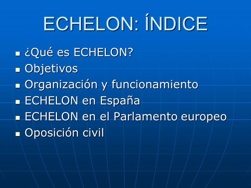 ECHELON: ÍNDICE ¿Qué es ECHELON.¿Qué es ECHELON.
