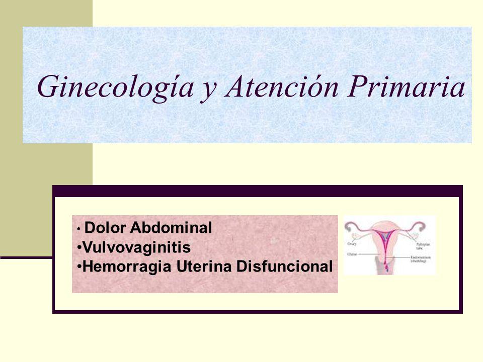 Dolor abdominal ginecologico Motivo de consulta frecuente Generalmente patología benigna y autolimitada Descartar: Causas potencialmente graves Requieran intervención inmediata Causas más frecuente por edad