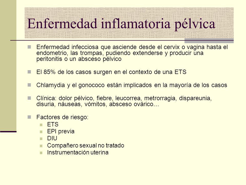 Enfermedad inflamatoria pélvica Enfermedad infecciosa que asciende desde el cervix o vagina hasta el endometrio, las trompas, pudiendo extenderse y pr