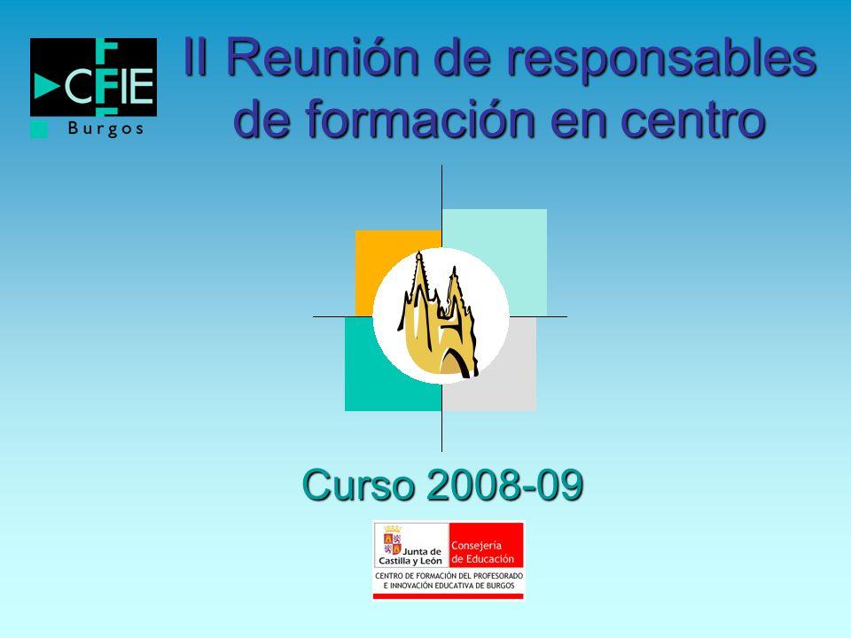 II Reunión de responsables de formación en centro Curso 2008-09
