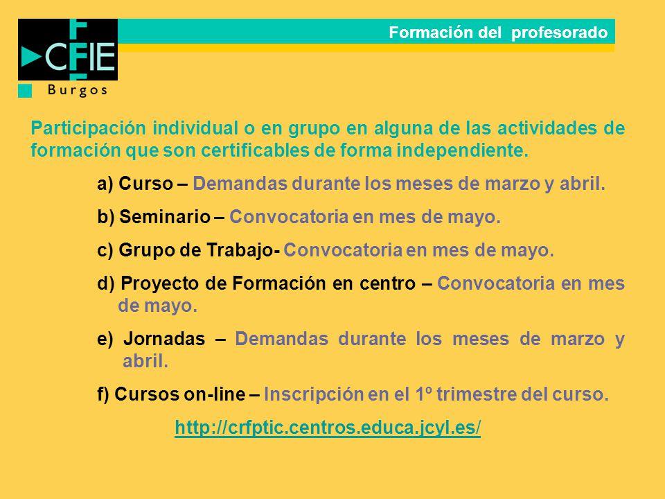 Participación individual o en grupo en alguna de las actividades de formación que son certificables de forma independiente. a) Curso – Demandas durant