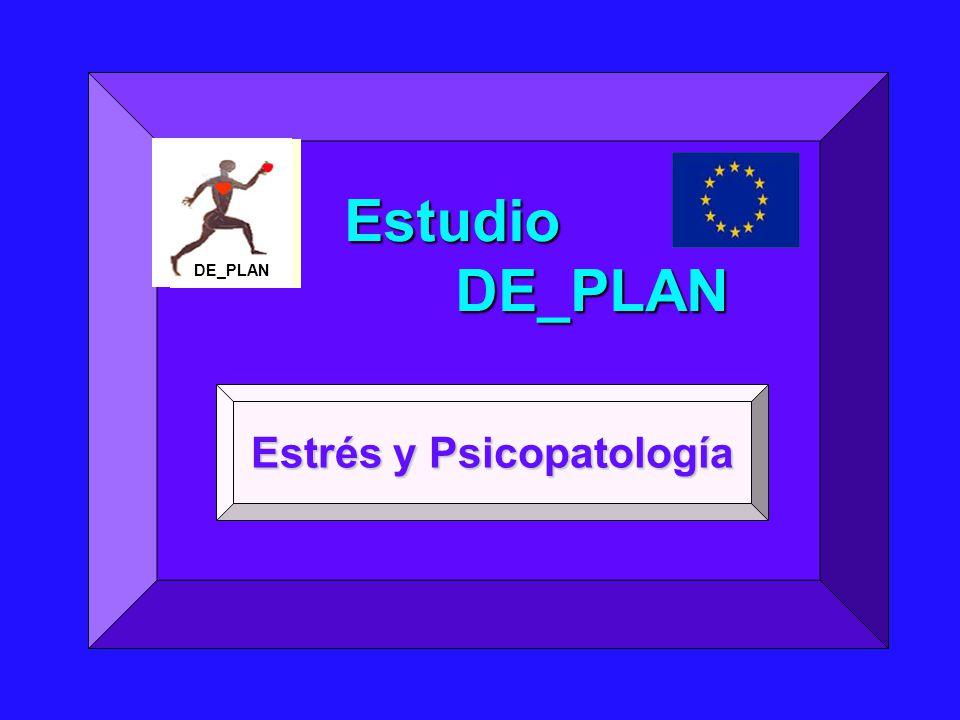 Estudio DE_PLAN Estudio DE_PLAN DE_PLAN Estrés y Psicopatología