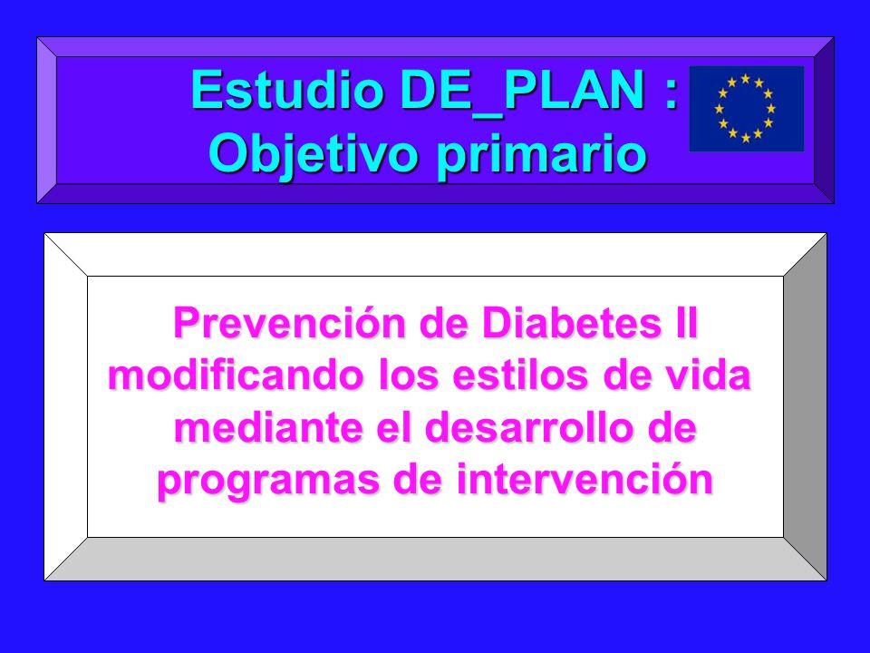 Prevención de Diabetes II modificando los estilos de vida mediante el desarrollo de programas de intervención Estudio DE_PLAN : Objetivo primario