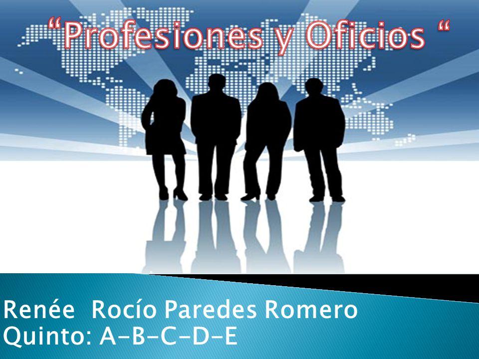 Renée Rocío Paredes Romero Quinto: A-B-C-D-E