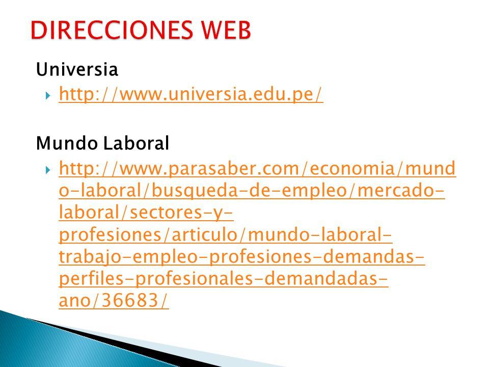 Universia http://www.universia.edu.pe/ Mundo Laboral http://www.parasaber.com/economia/mund o-laboral/busqueda-de-empleo/mercado- laboral/sectores-y-