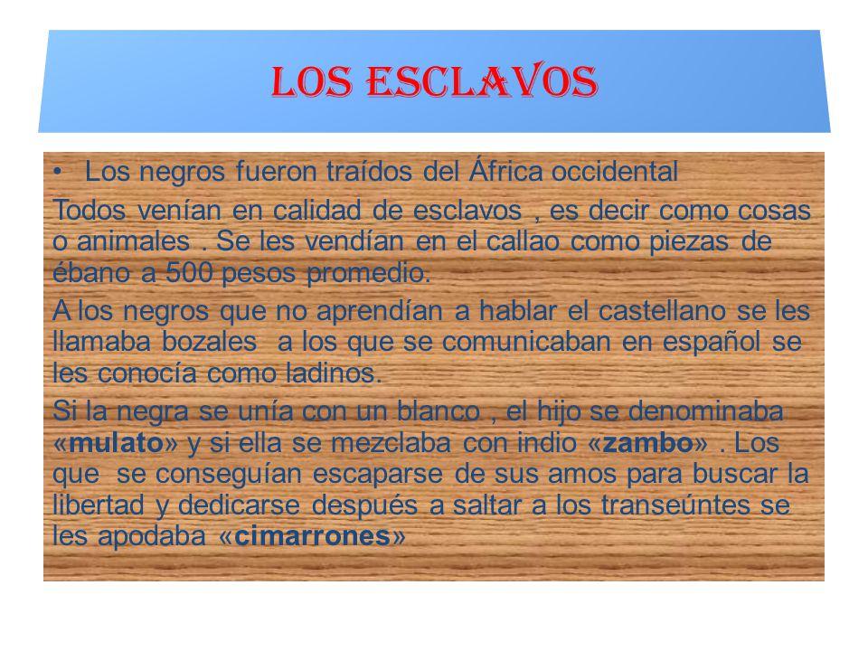 Los negros fueron traídos del África occidental Todos venían en calidad de esclavos, es decir como cosas o animales.