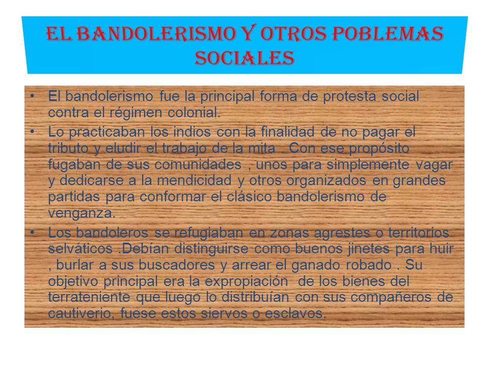 El bandolerismo fue la principal forma de protesta social contra el régimen colonial.