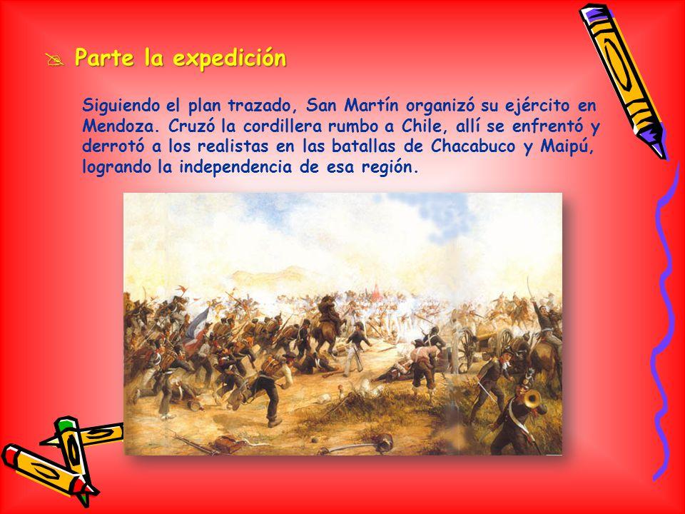 Parte la expedición Parte la expedición Siguiendo el plan trazado, San Martín organizó su ejército en Mendoza.