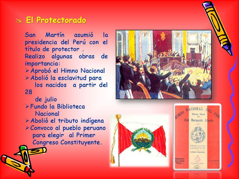 El Protectorado El Protectorado San Martín asumió la presidencia del Perú con el título de protector.