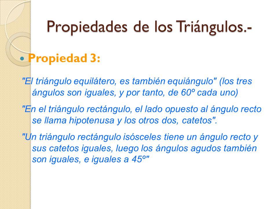 Propiedades de los Triángulos.- Propiedad 3: