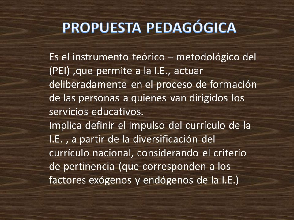 Es el instrumento teórico – metodológico del (PEI),que permite a la I.E., actuar deliberadamente en el proceso de formación de las personas a quienes van dirigidos los servicios educativos.